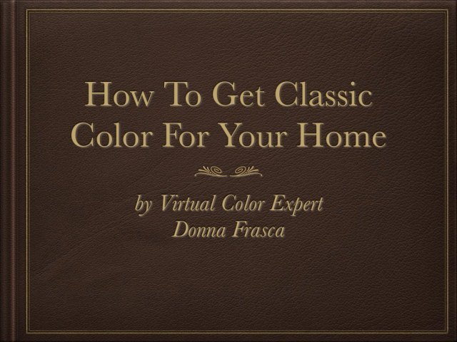 how-to-get-classic-color-for-your-home-color-expert-donna-frasca.001